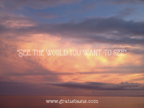 See the world you want to see